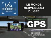 Le monde merveilleux du GPS